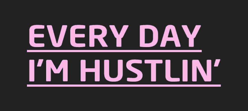 everday-in-hustling-slide